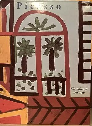 Pablo Picasso: The Fifties, Part II, 1956-1959.: Herschel Chipp; The