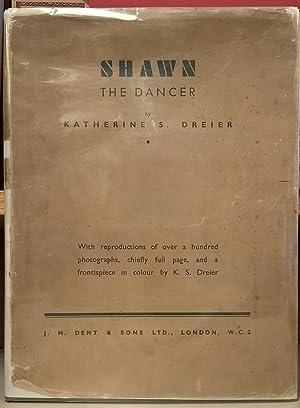 Shawn the dancer: Katherine S. Dreier