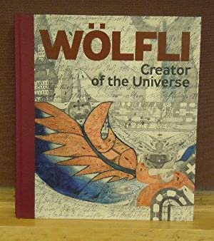 Adolf Wolfli : Creator of the Universe: Manuel Anceau