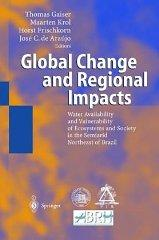 Global Change and Regional Impacts: Water Availability and Vulnerability of Ecosystems and Society ...