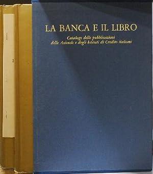 La Banca e il Libro catalogo delle pubblicazioni delle aziende e degli Istituti di credito italiani...