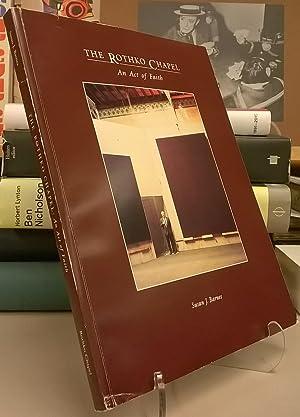 The Rothko Chapel: An Act of Faith: Susan J Barnes;