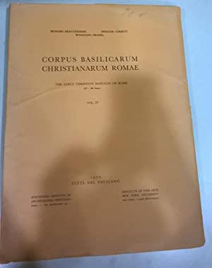 Corpus Basilicarum Christianarum Romae / The Early Christian Basilicas of Rome (IV-IX Cent.) Vol. IV