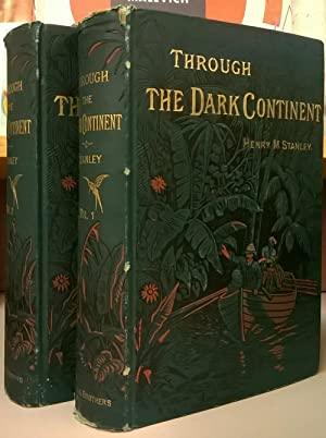 Through the Dark Continent, or the Sources of the Nile Around the Great Lakes of Equatorial Afric...