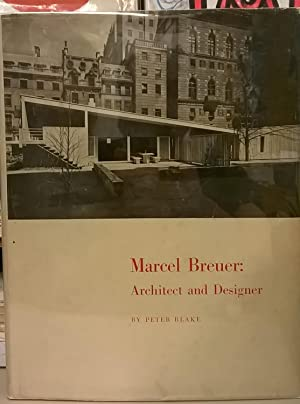 Marcel Breuer: Architect and Designer
