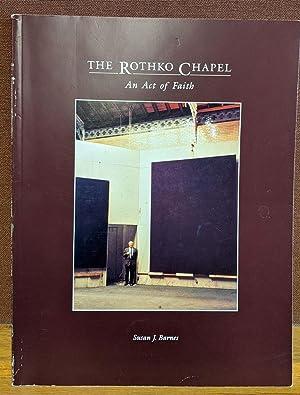 The Rothko Chapel: An Act of Faith: Susan J. Barnes