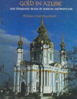 Gold in Azure: One Thousand Years of Russian Architecture