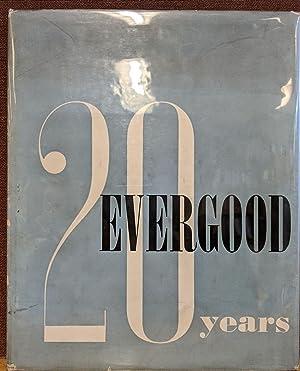 Evergood, 20 Years: Evergood, P.