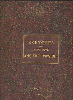 Sketches From In and About Ancient Ipswich.: Stimpson, Percy E.