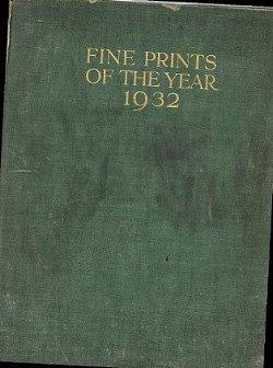 Fine Prints of the Year 1932: an annual review of contemporary etching and engraving (vol. 10): ...
