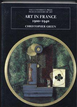 Art in France 1900-1940: Green, Christopher