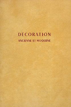 Decoration: Ancienne et Moderne, 600 realisations.: Art & Decoration.