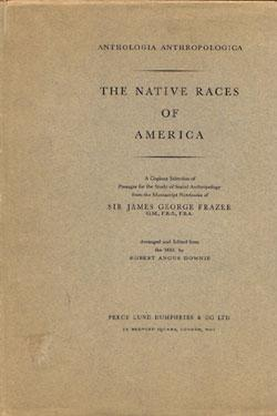 The Native Races of America: Frazer, James George