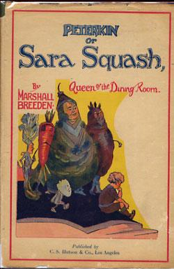 Peterkin or Sara Squash, Queen of the Dining Room.: Breeden, Marshall.