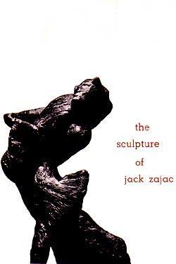 The Sculpture of Jack Zajac: Seldis, Henry J. and Ulfert Wilke