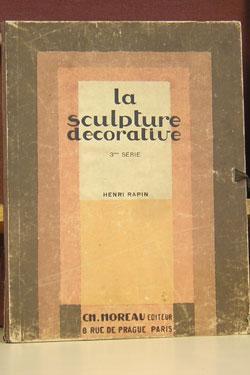 La Sculpture Decorative Moderne: Rapin, Henri