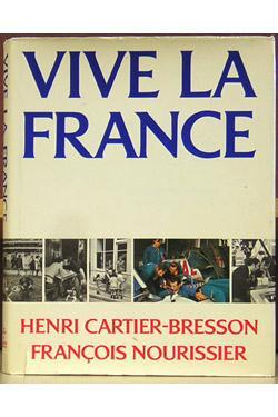 Vive la France.: Cartier-Bresson, Henri and Francois Nourissier.
