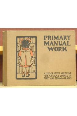 Primary Manual Work: A Suggestive Outline For a Years Course in First and Second Grades: Ledyard, ...