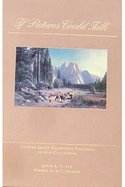 If Pictures Could Talk: Stories About California Paintings in our Collection.: Coran, James L. and ...