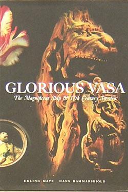 Glorious Vasa: Matz, Erling (text), Hans Hammarskiold (photographs).