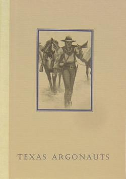 Texas Argonauts: Isaac H. Duval and the California Gold Rush: Dillon, Richard H. ; Illustrated by ...