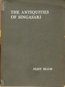 The Antiquities of Singasari: Blom, Jessy