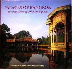 Palaces of Bangkok: Suksri, Naengnoi and Michael Freeman (photography)