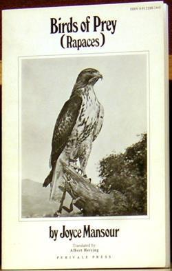 Birds of Prey (Rapaces): Mansour, Joyce (translated by Albert Herzing)
