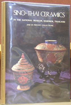 Sino-Thai Ceramics in the National Museum, Bangkok, Thailand, and in private collections: Robinson,...
