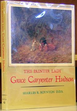 The Painter Lady - Grace Carpenter Hudson: Boynton, Searles R.