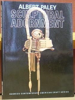 Albert Paley: Sculptural Adornment: Lucie-Smith, Edward (introduction); essays by Deborah L. Norton...