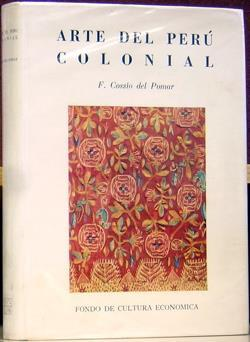Arte Del Peru - Colonial: Cossiio del Pomar, Felipe