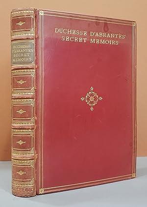 The Secret Memoirs of The Duchesse d'Abrantes 1784 - 1838: Duchesse d' Abrantes, Laura ; ...