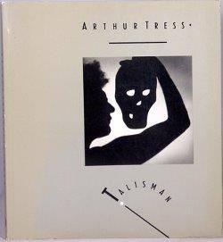 Talisman: Tress, Arthur (photography); edited by Marco Livingstone