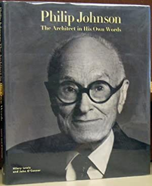 Philip Johnson: The Architect in His Own Words
