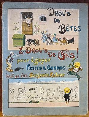 Drol's de Betes et Drol's de Gens pour Egayer Petits et Grands.: Rabier, Benjamin.