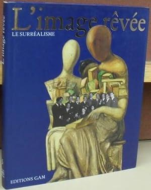 L'Image Revee: Le Surrealism.: Patani, Osvaldo ; Boreatti, Annalisa.