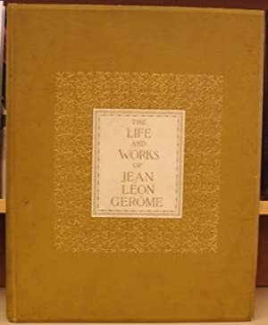 Gerome: The Life and Works of Jean Leon Gerome: Hering, Fanny Field; Augustus St. Gaudens, ...