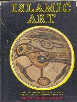 Islamic Art.: Wilson, Ralph Pinder.