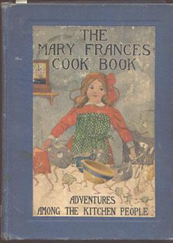 Mary Frances Cook Book, or Adventures Among: Fryer, Jane Eayre;