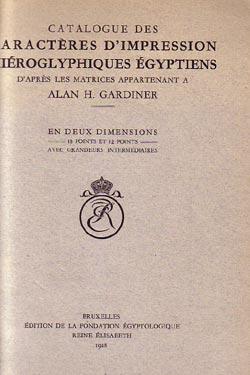 Catalogue des Caracteres d'Impression Hieroglyphiques Egyptiens: Gardiner, Alan H.