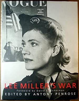 Lee Miller's War: Photographer and Correspondent With the Allies in Europe 1944 - 45.: Penrose...