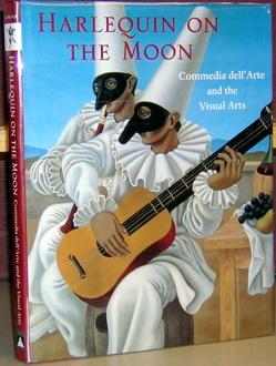 Harlequin on the Moon: Commedia dell'Arte and the Visual Arts: Lawner, Lynn