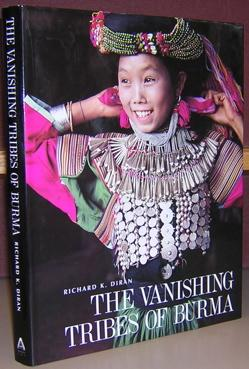 The Vanishing Tribes of Burma.: Diran, Richard K.
