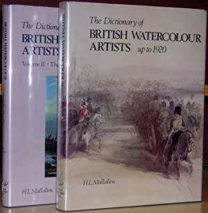 The Dictionary of British Watercolour Artists up to 1920 - two volumes.: Mallalieu, H. L.