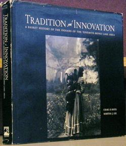 Tradition and Innovation: A Basket History of the Indians of the Yosemite-Mono Lake Area