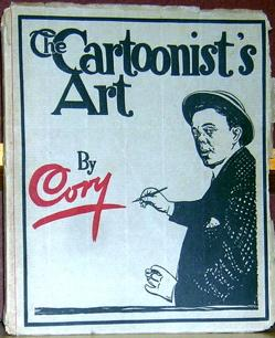 The Cartoonist's Art.: Cory, J. Campbell.