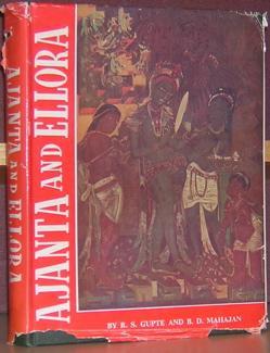 Ajanta, Ellora and Aurangabad Caves: Gupte, Ramesh Shankar; and B. D. Mahajan