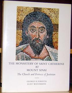 The Monastery of Saint Catherine at Mount Sinai: The Church and Fortress of Justinian: Plates.: ...