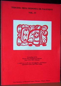 Tercera Mesa Redonda de Palenque Vol. IV: Robertson, Merle Greene and Donnan Call Jeffers (editors)